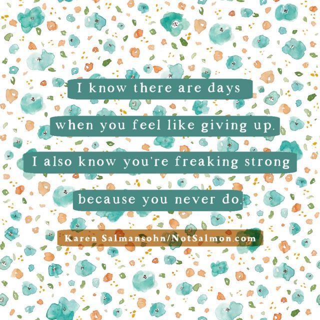 If you feel like giving up