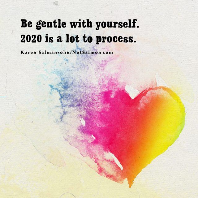 be gentle 2020 hard to process