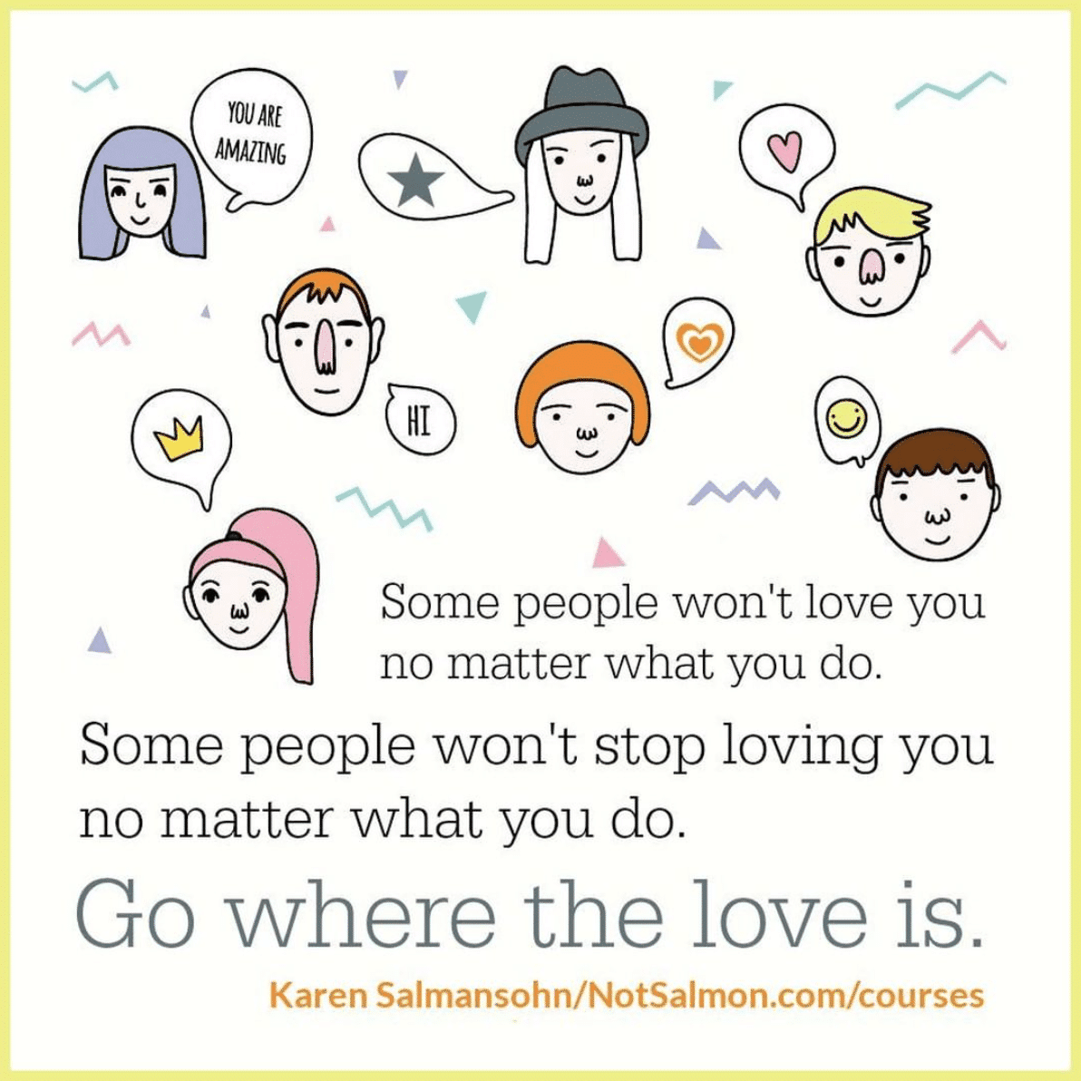go where the love is quote salmansohn