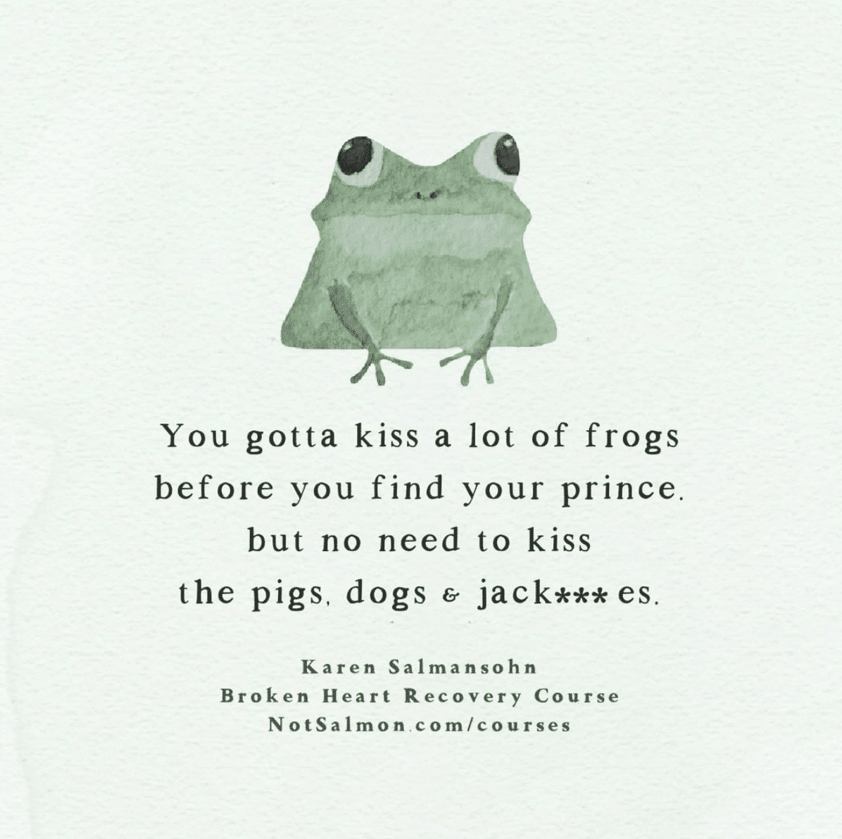 quote kiss frogs pigs jackasses