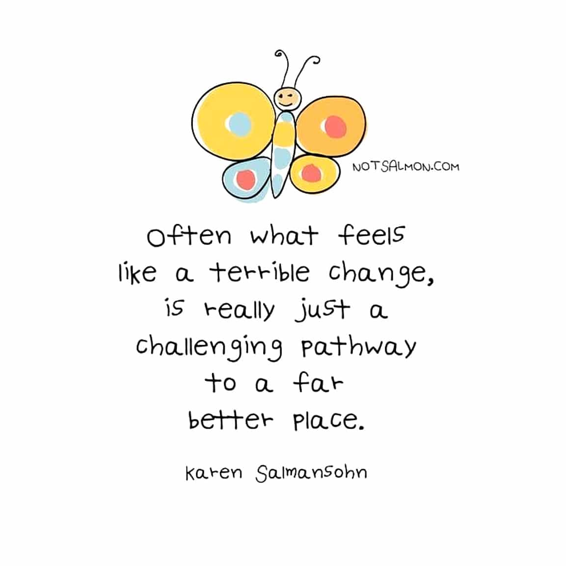 quote fear of change pathway to better place