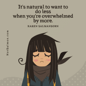 do less overwhelmed by more