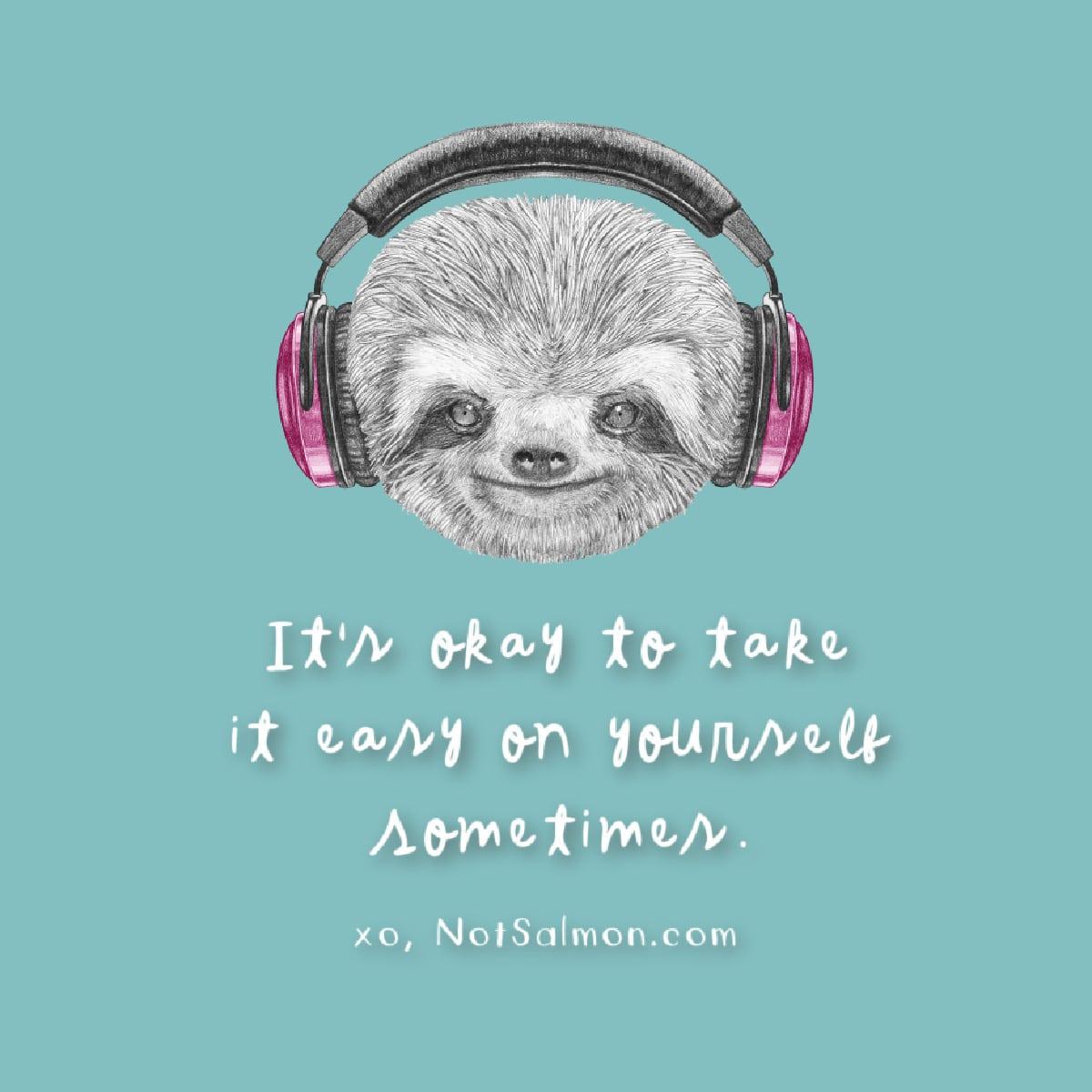it's okay to take it easy quote salmansohn SLOTH