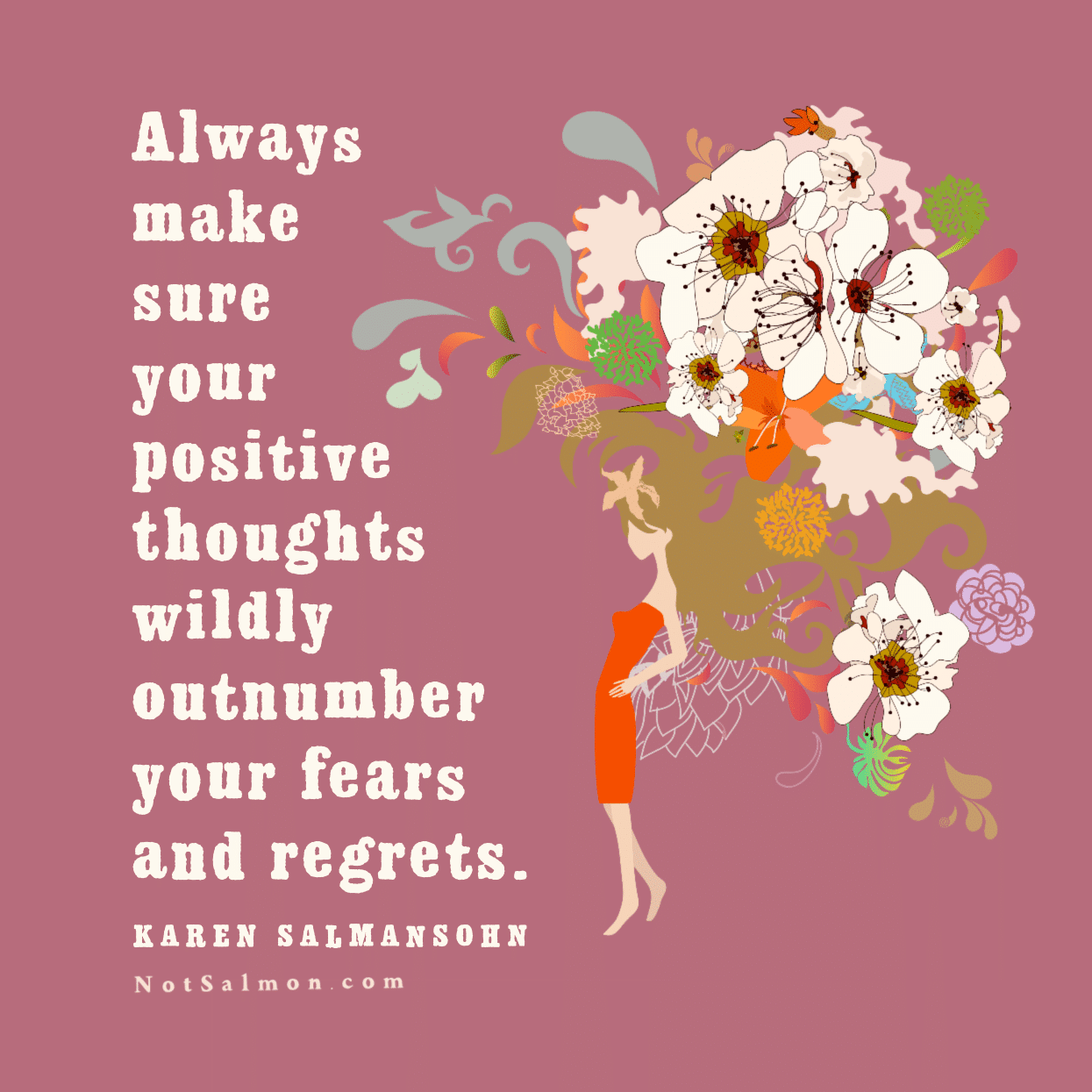 positive thoughts outnumber fears and regrets salmansohn quote