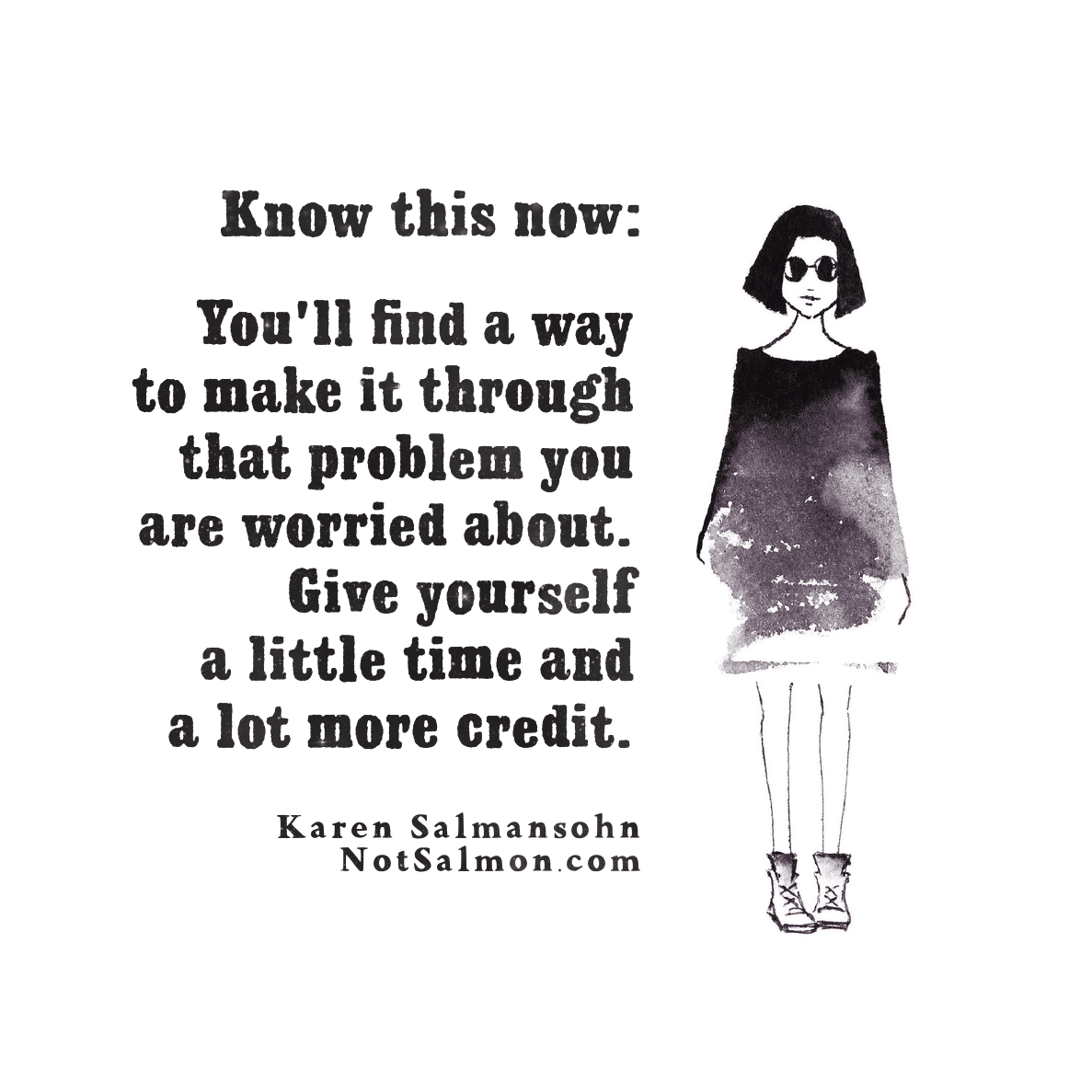 make it through that problem karen salmansohn quote