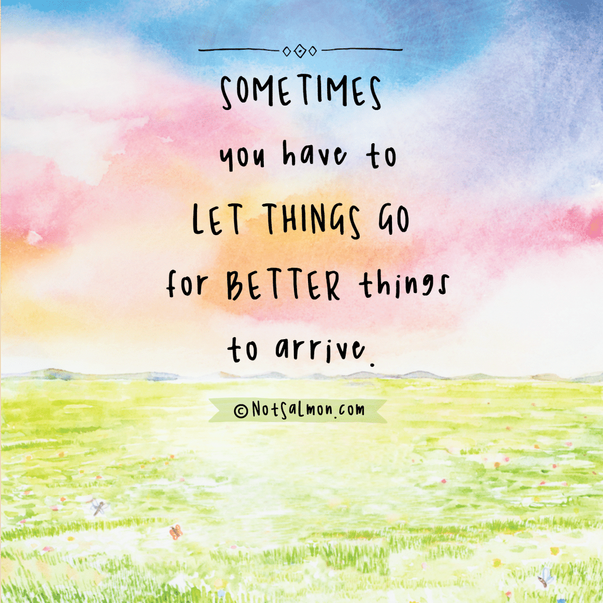 quote let things go for better to arrive