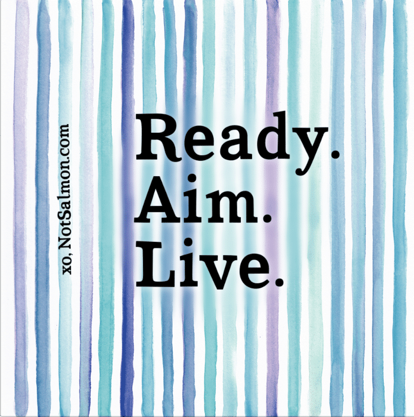 3 word inspiration ready aim live