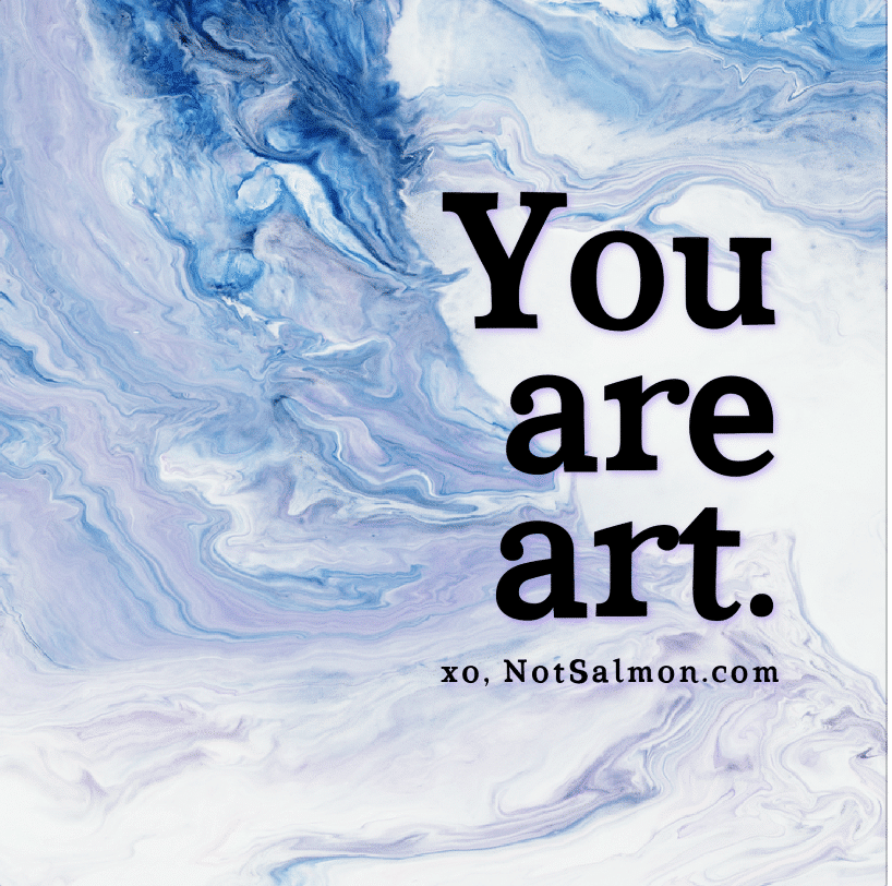 you are art 3 word inspiration