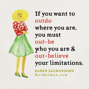 outbelieve outdo limitations quote karen salmansohn
