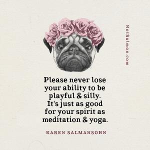 fun playful quote karen salmansohn