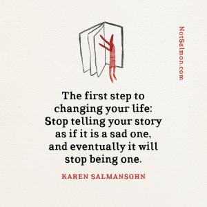 change your story change your life karen salmansohn