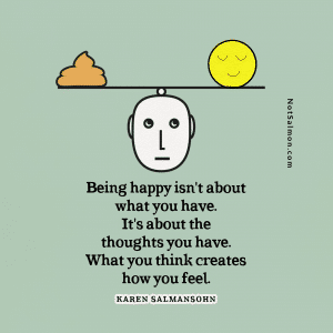 happy about thought you think karen salmansohn quote