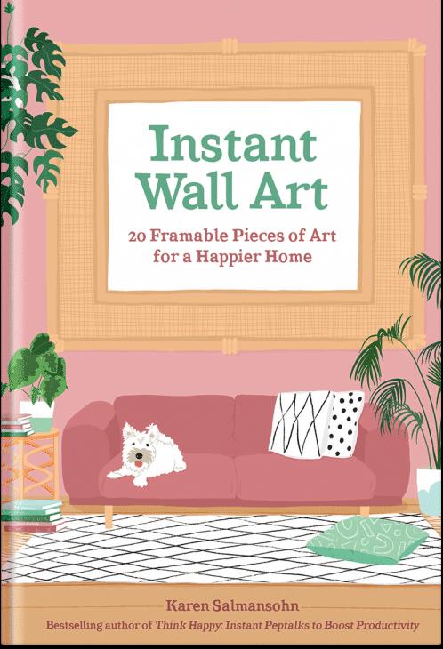 Instant Wall Art by Karen Salmansohn