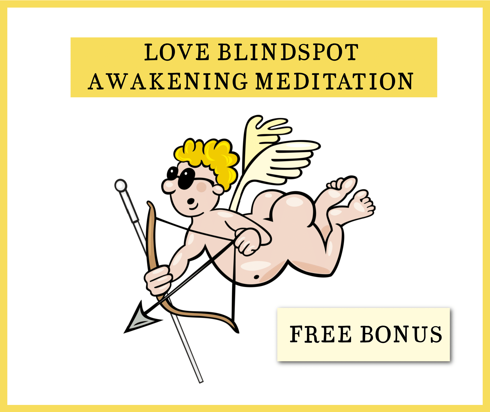 love blindspot awakening meditation