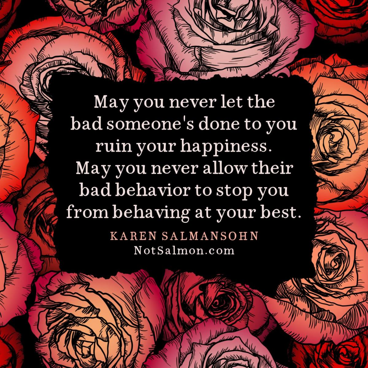 bad person stop you from behaving at your best