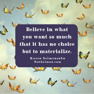 believe in what you want materialize Get More Clients When You're Self-Employed