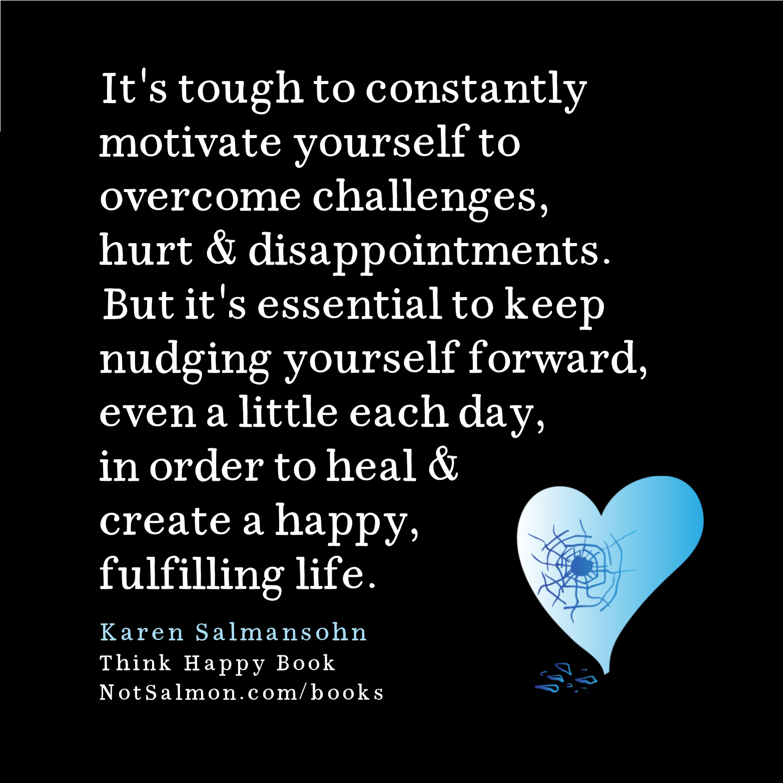 tough to constantly motivate yourself to overcome challenges hurt disappointment