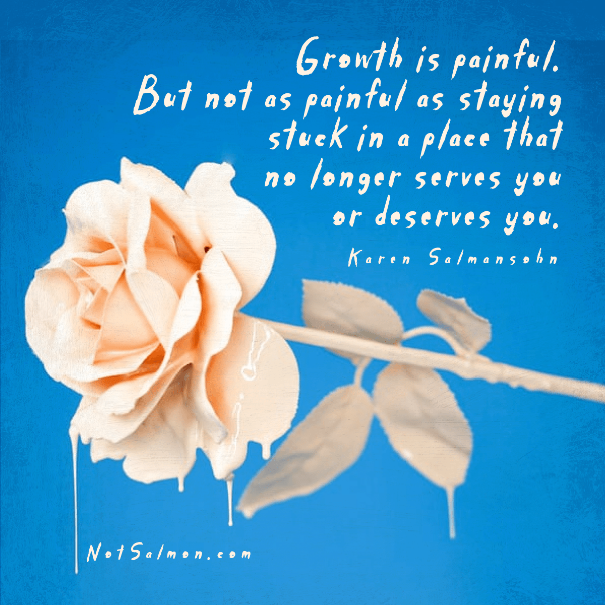 growth is painful stay strong