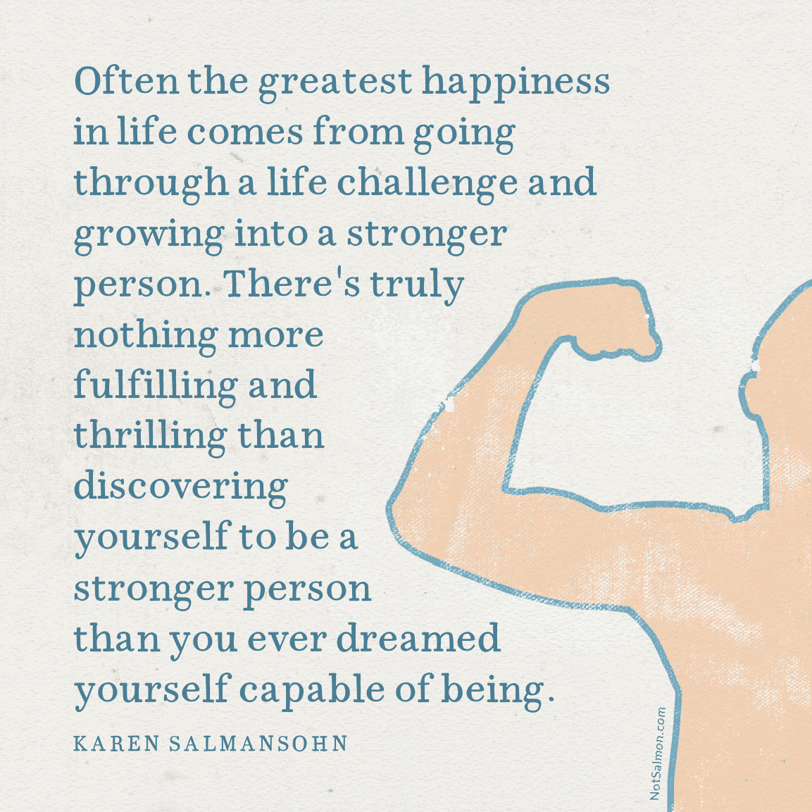 greatest happiness growing into a stronger person