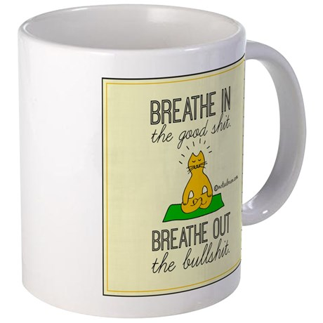 inhale_the_good_shit_exhale_the_bullshit_mugs