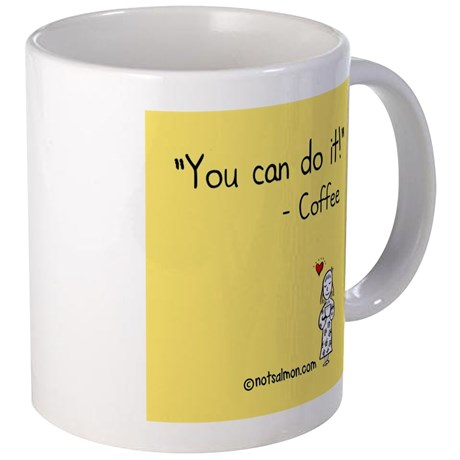 quotyou_can_do_itquot_coffee_mugs